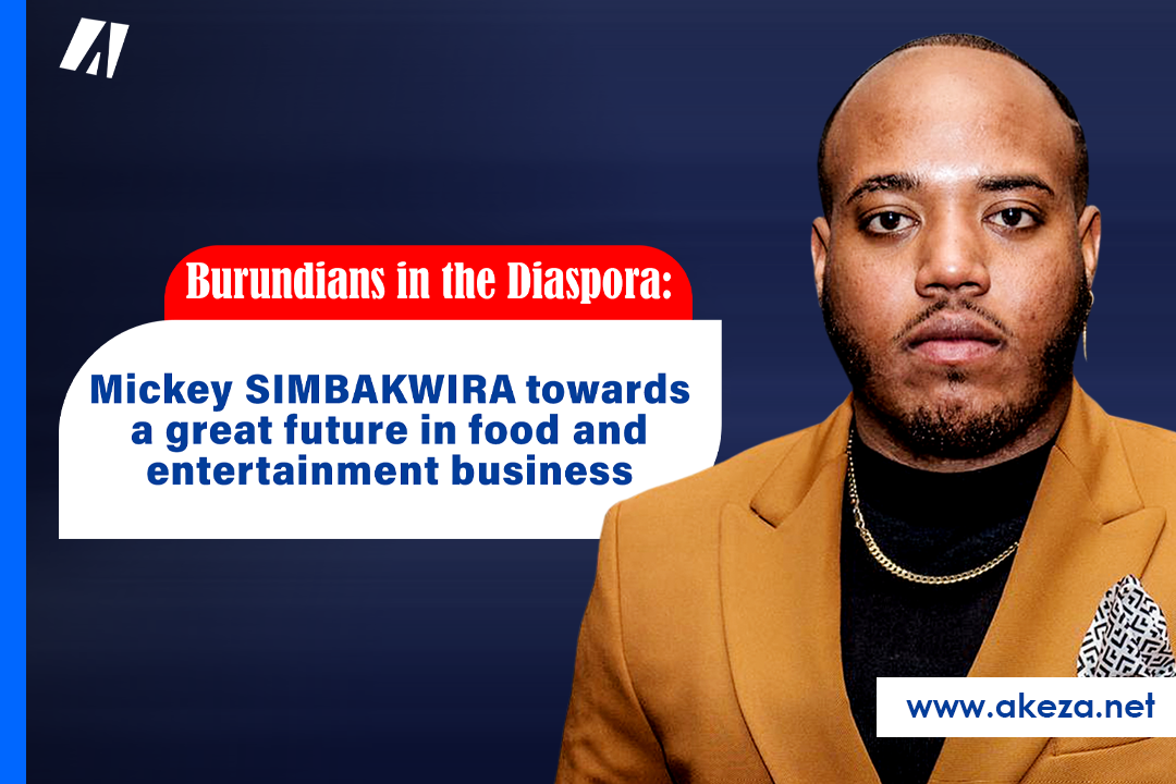 Burundians in the Diaspora: Mickey SIMBAKWIRA towards a great future in food and entertainment business